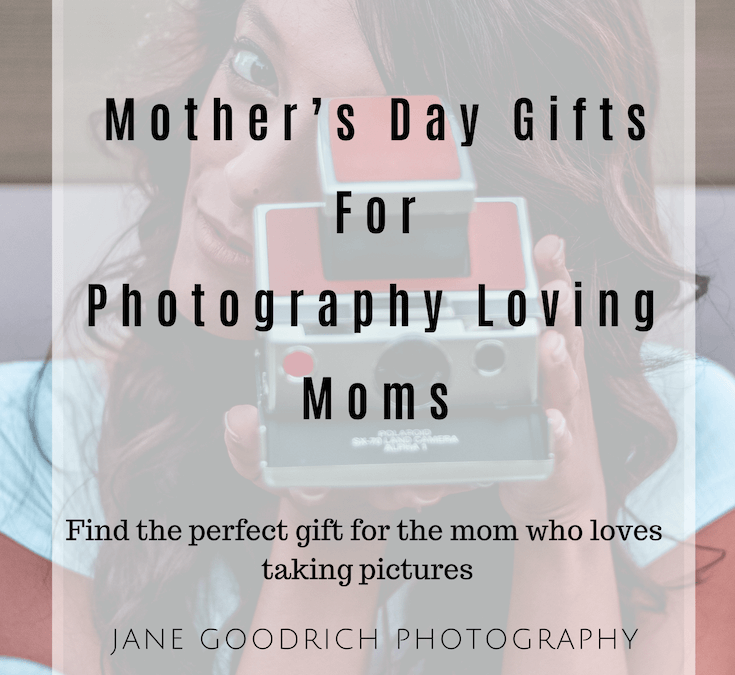 Top 5 MOTHER'S DAY GIFTS FOR PHOTOGRAPHY-LOVING MOMS