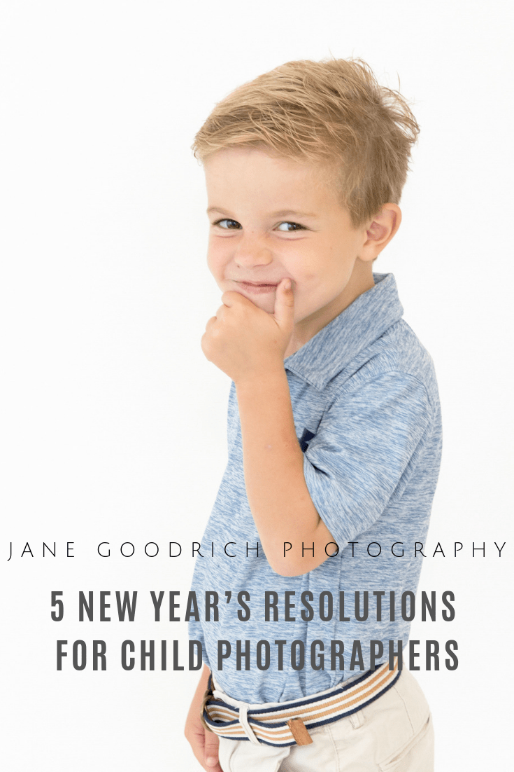 5 NEW YEAR'S RESOLUTIONS FOR CHILD PHOTOGRAPHERS