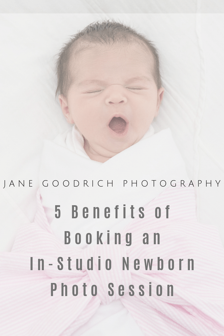 Pinterest image for 5 Benefits of booking an in-studio newborn session