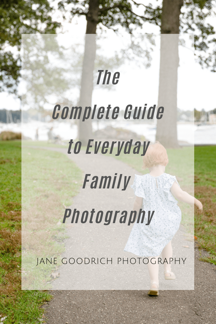 The Complete Guide to Family Photography by Larchmont Family and newborn Photographer Jane Goodrich